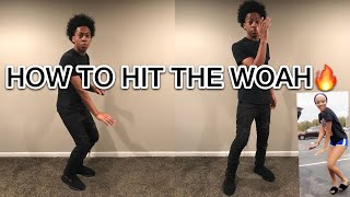 HOW TO DO TΗE WOAH DANCE & PLENTY OF WAYS !!!