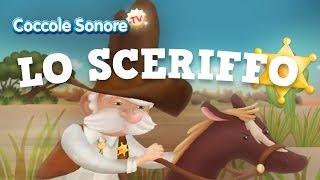 Lo Sceriffo - Canzoni per bambini di Coccole Sonore