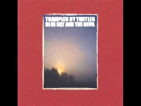 trampled by turtles blue sky and the devil