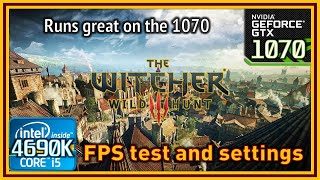 The Witcher 3: Wild Hunt - i5 4690K & GTX 1070 - FPS Test and Settings