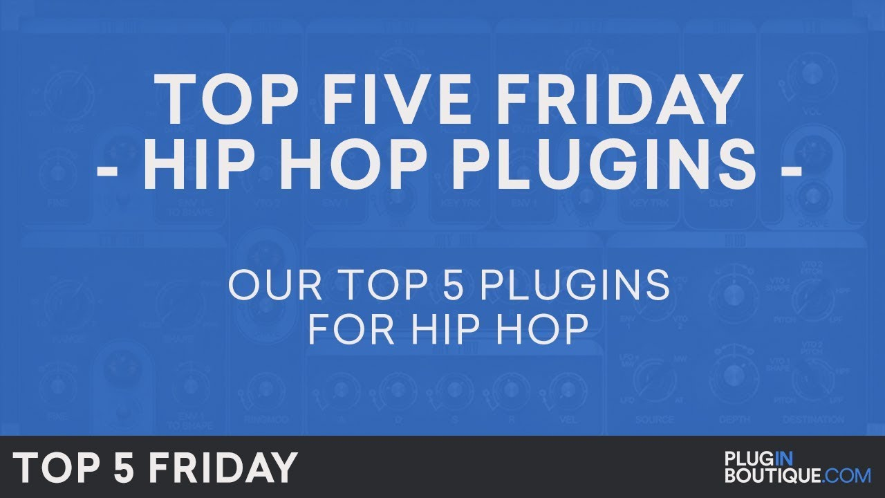 The Top 5 Plugins for Hip Hop and Trap | MusicTech