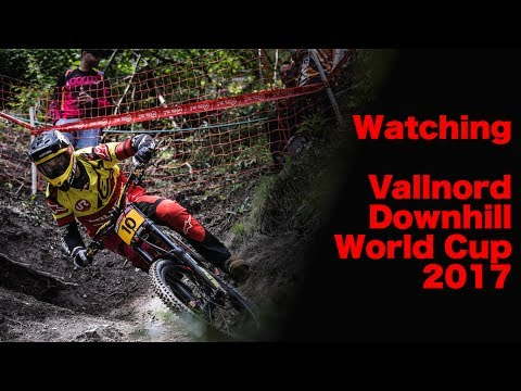 Watching UCI MTB Downhill World Cup Vallnord 2017