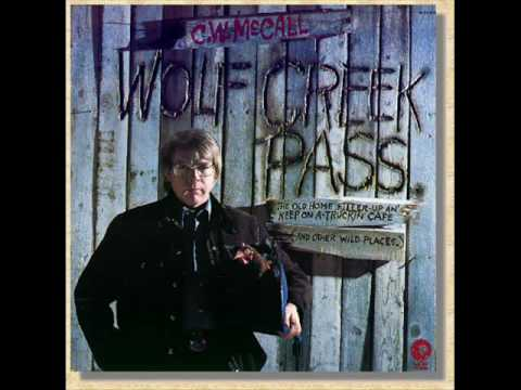 C.W McCall - I've Trucked All Over This Land