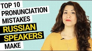 10 pronunciation mistakes RUSSIAN SPEAKERS make (and how to avoid them)