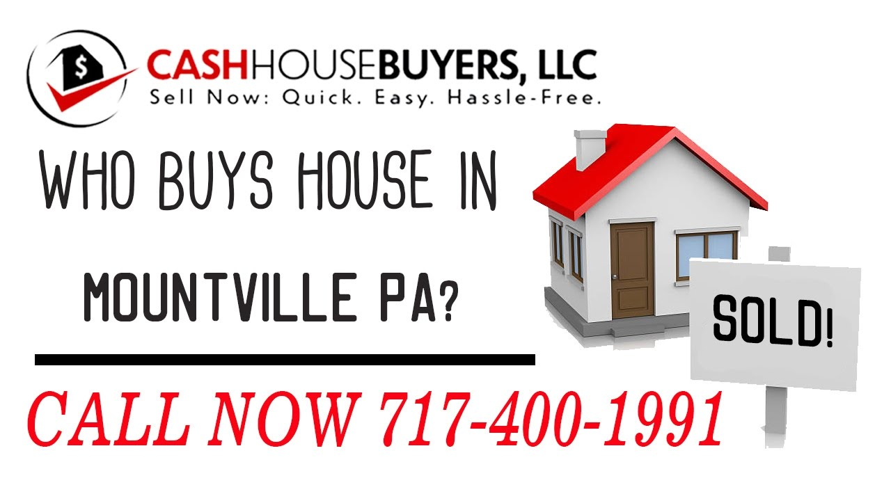 Who Buys Houses Mountville PA | Call 7174001999 | We Buy Houses Company Mountville PA