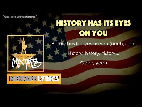 The Hamilton Mixtape - History Has Its Eyes On You Music Lyrics