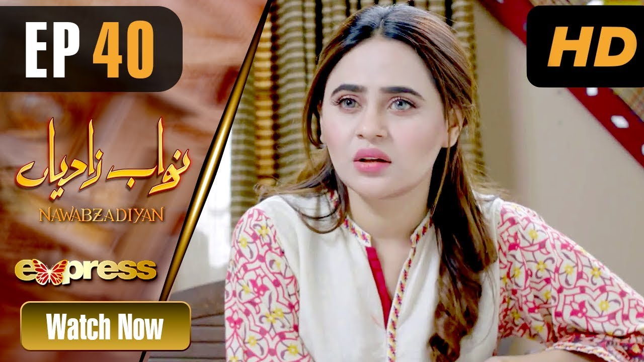 Nawabzadiyan - Episode 40 Express TV May 19