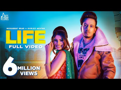 Life Full Hd Mohabbat Brar Ft. Gurlez Akhtar   New Punjabi Songs 2019   Latest Punjabi Song 2019