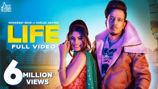 Gambar cover LIFE (Full HD) Mohabbat Brar Ft. Gurlez Akhtar | New Punjabi Songs 2019 - Latest Punjabi Song 2019