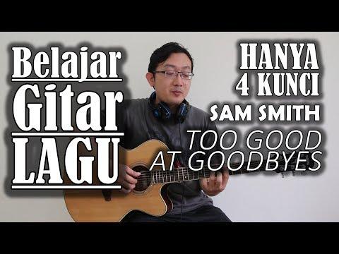 Belajar Gitar Lagu - Too Good At Goodbyes (Sam Smith)