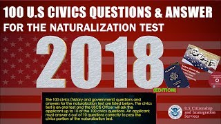 U.S. Citizenship Naturalization Test: 100 Civics Questions & Answers - 2018 Version
