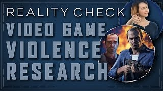 Do Video Games Make Us Violent? (Part 1) - Reality Check