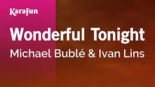 Karaoke Wonderful Tonight - Michael Bublé *