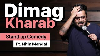 Dimag Kharab | Nitin Mandal | Stand-Up Comedy |  #StandupComedy #NitinMandal #Comedy