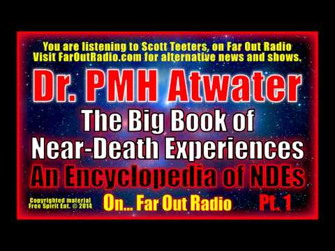 Dr. PMH Atwater – Big Book of Near-Death Experiences – NDE Encyclopedia Pt1 - FarOutRadio 8-26-13