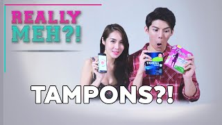 Tampons?! - Really Meh?! Ep 13