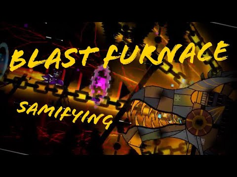 Blast Furnace by Samifying 100% [Hard Demon]