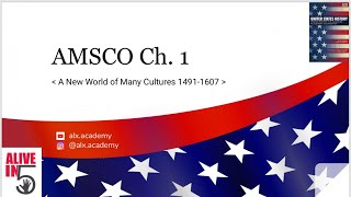 Ch. 1 AMSCO US History: A new world of many cultures 1491-1607
