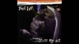Kittie - Until the End