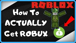 Roblox: How To ACTUALLY Get Robux