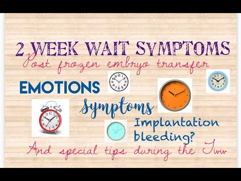 2 week wait symptoms after frozen embryo transfer/ Natural