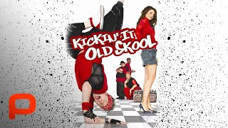 Kickin 'It Old Skool (Full Movie) Hài, châm biếm