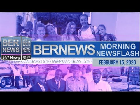 Bermuda Newsflash For Saturday, February 15, 2020