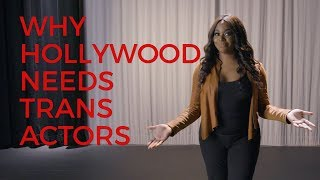 Why Hollywood Needs Trans Actors
