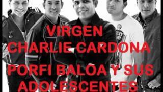 Virgen (Charlie Cardona) - Porfi Baloa y sus Adolescentes