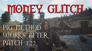 The Witcher 3 Money Glitch After Patch 1.22 / 1.23 - NO DLC Required - Pig Glitch