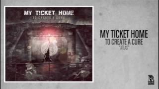 Watch My Ticket Home Atlas video