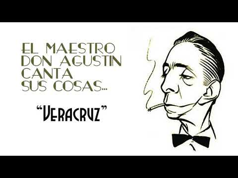"""Agustín Lara canta """"Veracruz"""""""