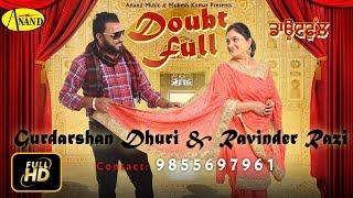 Gurdarshan Dhuri l Ravinder Rozy l Doubt full l New Punjabi Video song  2017 l Anand Music
