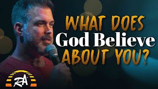 What Does God Believe About You? | RA