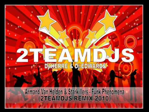 Armand Van Helden & Starkillers - Funk Phenomena (2teamdjs Remix 2010)
