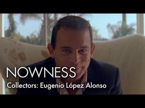 Collectors: Eugenio López Alonso