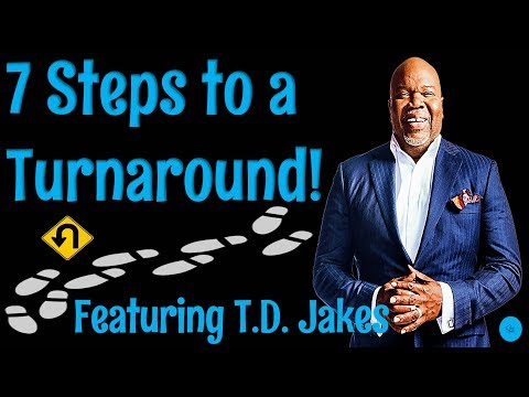 TD Jakes - 7 Steps to a Turnaround (Make It Happen in 2020!) - Motivational Video!