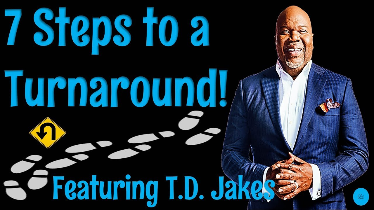 🔵 TD Jakes - 7 Steps to a Turnaround (Make It Happen in 2019!) -  Motivational Video!