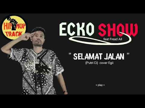 Echo - Show Selamat Jalan ( Putri )