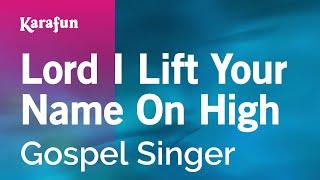 Karaoke Lord I Lift Your Name On High - Gospel Singer *