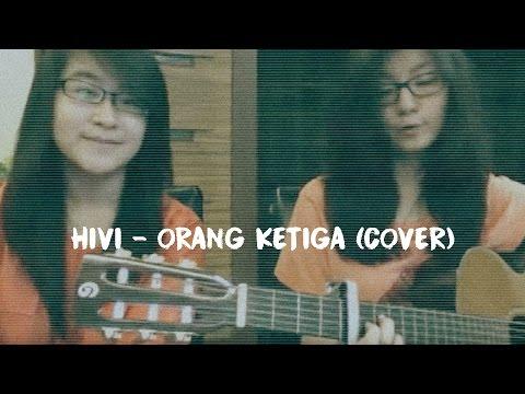 HIVI - ORANG KETIGA (COVER)
