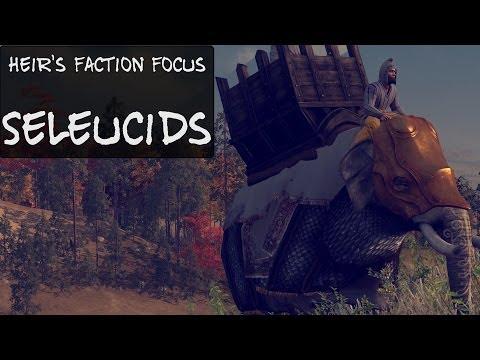 Heir's Faction Focus : Seleucids