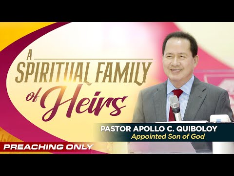 A Spiritual Family of Heirs (with subtitle) by Pastor Apollo C. Quiboloy