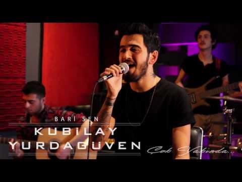 Kubilay Yurdagüven - Bari Sen (Teaser)