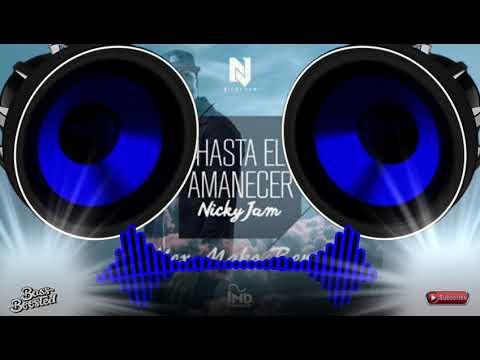 Hasta El Amanecer - Nicky jam   BASS BOOSTED