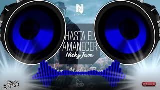 Hasta El Amanecer Nicky jam BASS BOOSTED HD.mp3