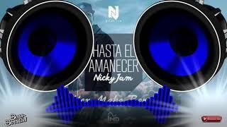 Hasta El Amanecer - Nicky jam  [ BASS BOOSTED ] HD