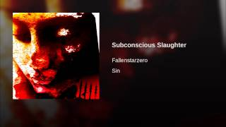 Subconscious Slaughter