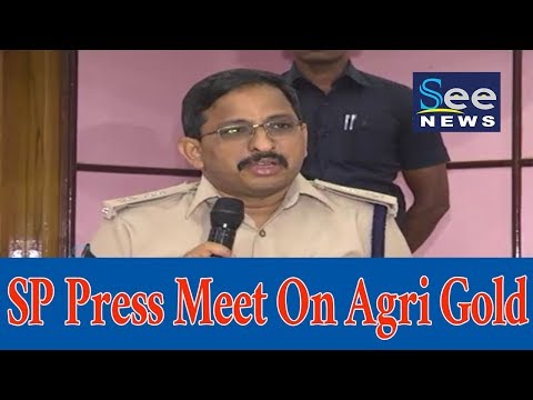 SP Press Meet On Agri Gold- See News