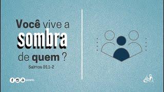 """Salmos 9:1-2   """"Você vive a sombra de quem?""""   Rev. Rodrigo Soucedo"""